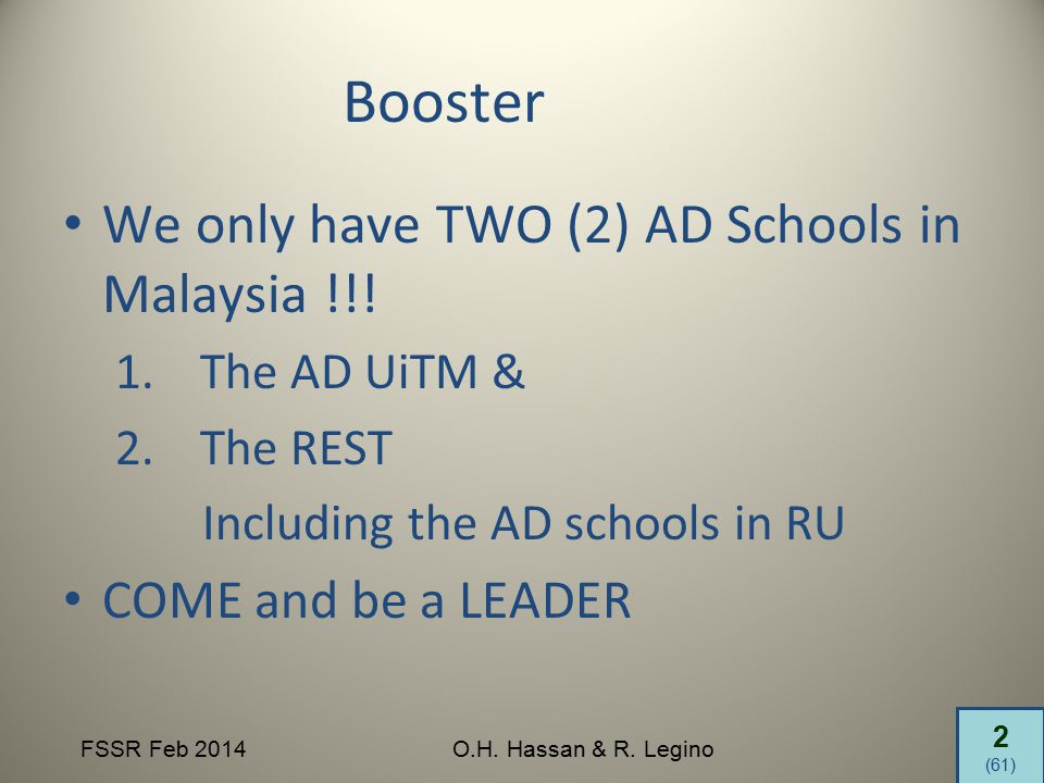 2 (61) FSSR Feb 2014O.H.Hassan & R. Legino Booster We only have TWO (2) AD Schools in Malaysia !!.