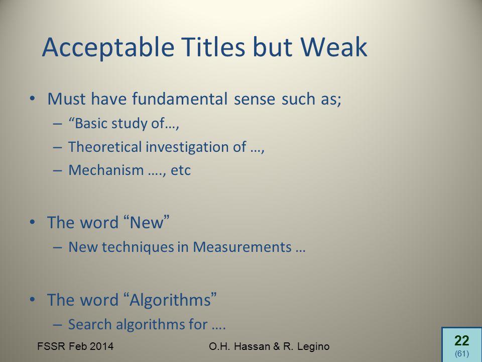 "22 (61) FSSR Feb 2014O.H. Hassan & R. Legino Acceptable Titles but Weak Must have fundamental sense such as; – ""Basic study of…, – Theoretical investi"