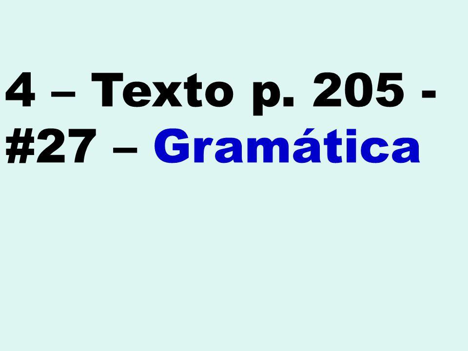 4 – Texto p. 205 - #27 – Gramática