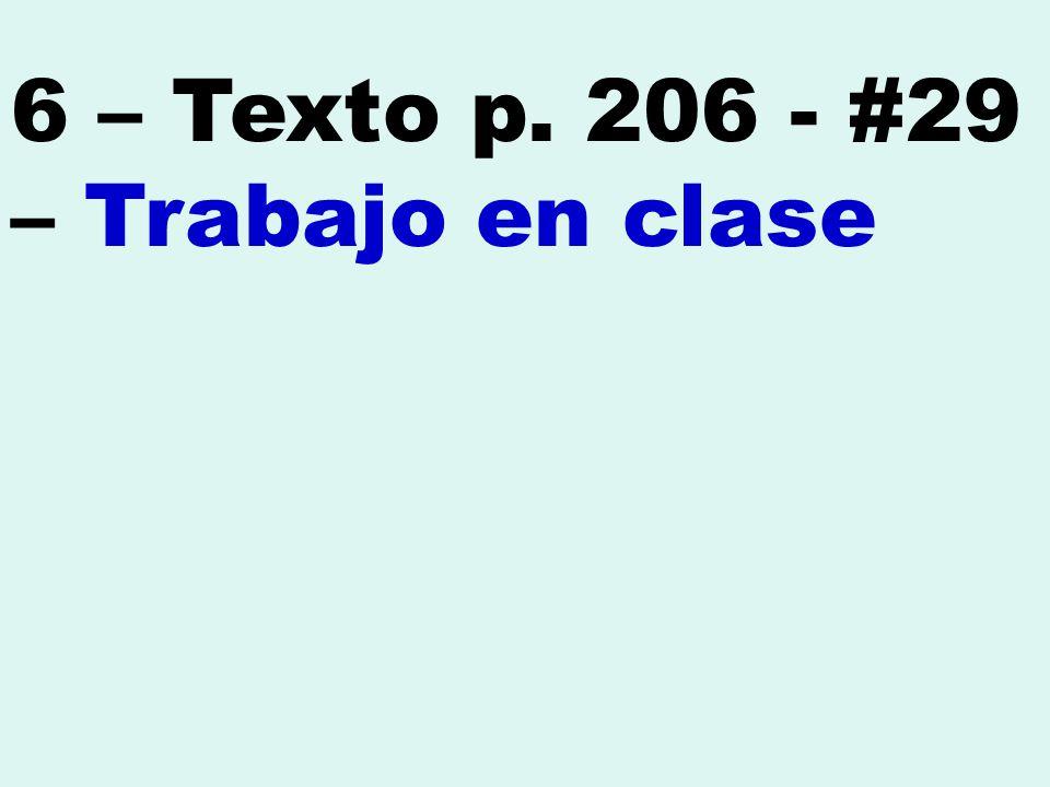 6 – Texto p. 206 - #29 – Trabajo en clase