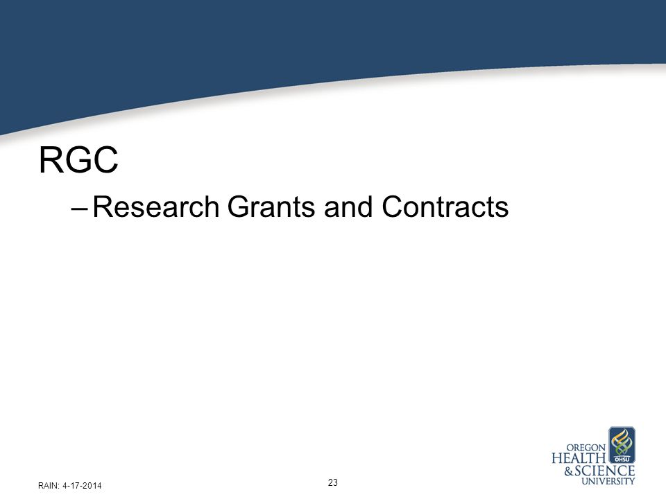RGC –Research Grants and Contracts RAIN: 4-17-2014 23