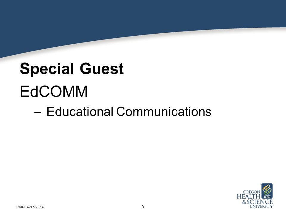 Special Guest EdCOMM – Educational Communications 3 RAIN: 4-17-2014
