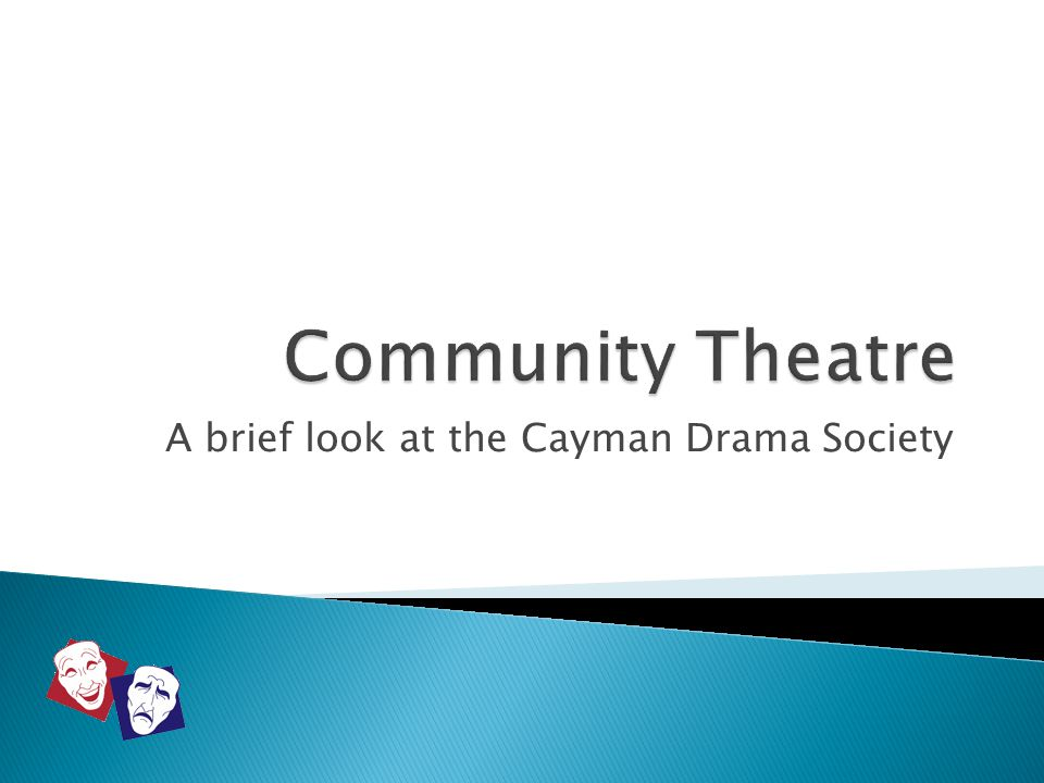  The Cayman Drama Society is committed to staging quality live theatre to educate, enrich and entertain, while providing lifelong learning opportunities and fostering creative expression.