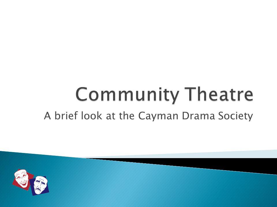 A brief look at the Cayman Drama Society