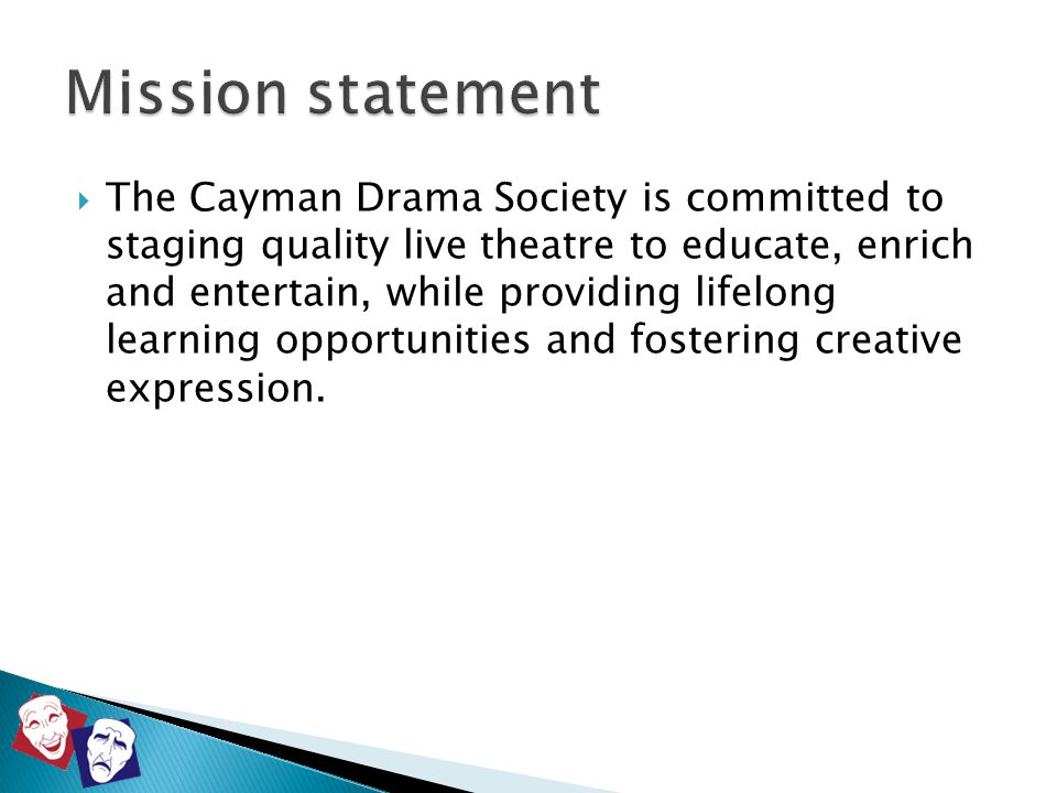  Chairman  Theatre Manager  Secretary  Treasurer  Executive Committee members (3 – 5) Committee membership and role is by election at the Annual General Meeting.