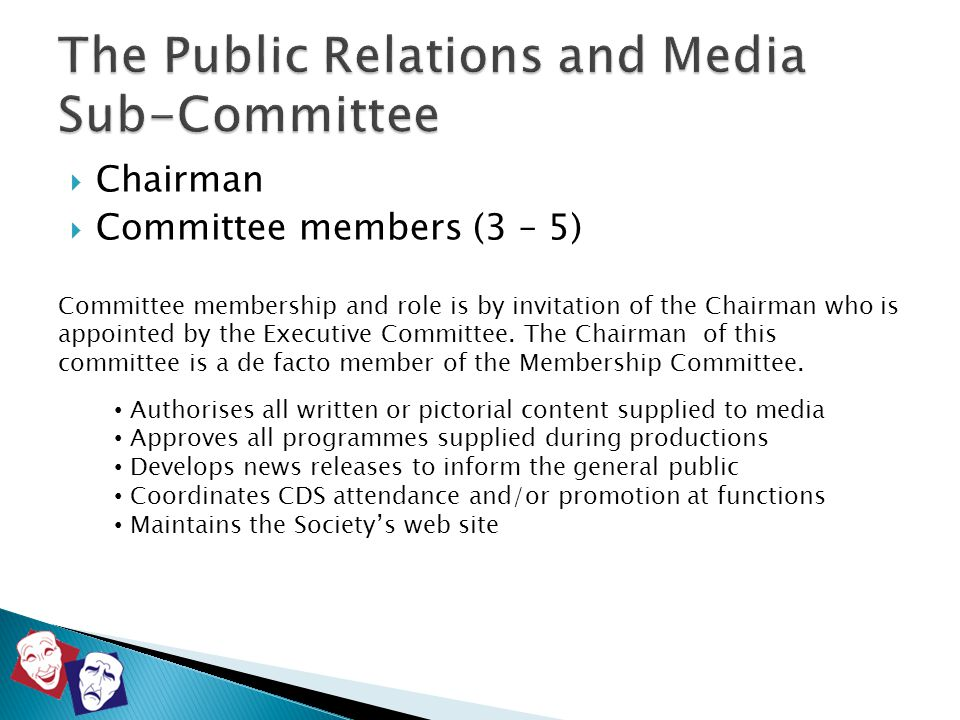  Chairman  Committee members (3 – 5) Committee membership and role is by invitation of the Chairman who is appointed by the Executive Committee. The