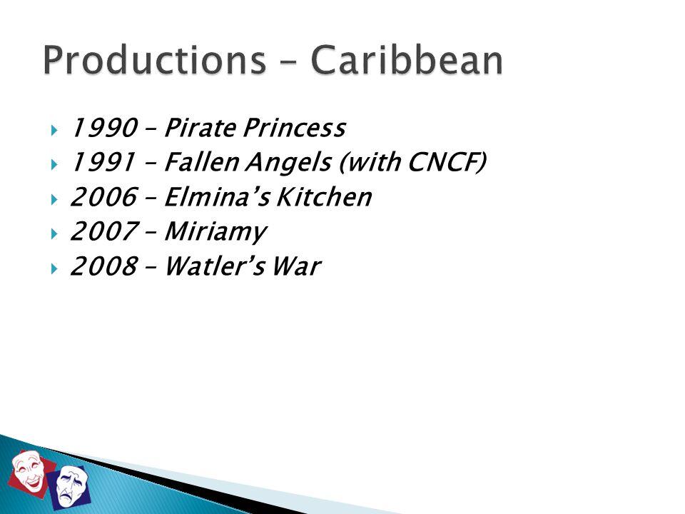 1990 – Pirate Princess  1991 – Fallen Angels (with CNCF)  2006 – Elmina's Kitchen  2007 – Miriamy  2008 – Watler's War