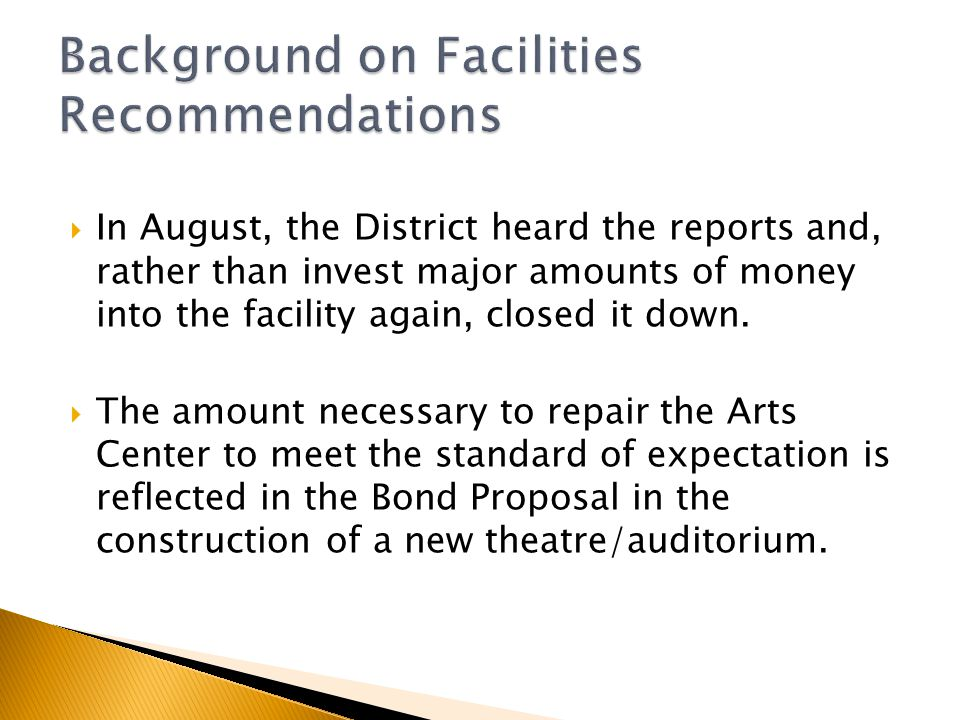  In August, the District heard the reports and, rather than invest major amounts of money into the facility again, closed it down.