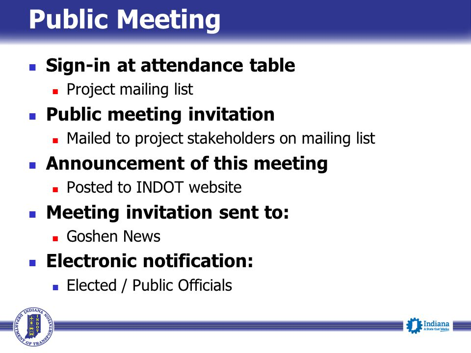 Public Meeting Sign-in at attendance table Project mailing list Public meeting invitation Mailed to project stakeholders on mailing list Announcement