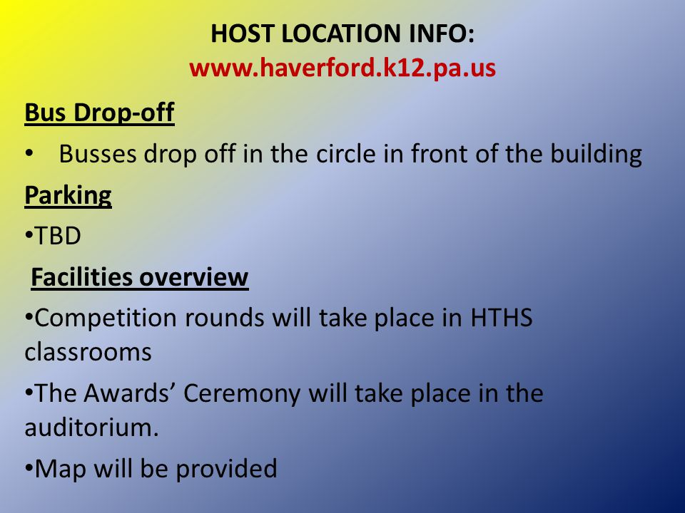 HOST LOCATION INFO: www.haverford.k12.pa.us Bus Drop-off Busses drop off in the circle in front of the building Parking TBD Facilities overview Compet
