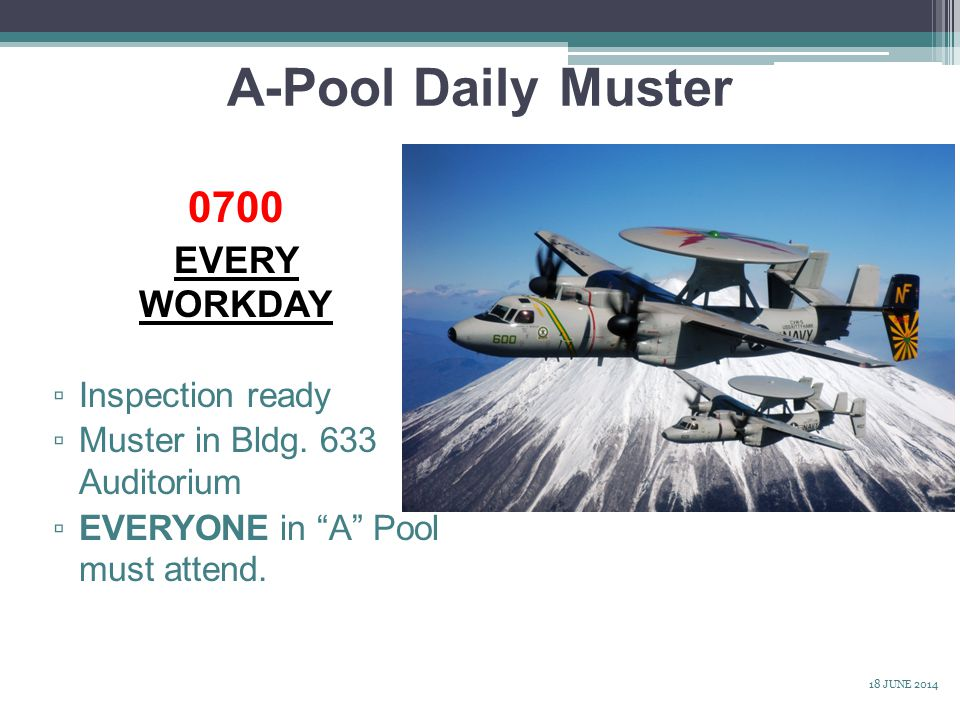 A-Pool Daily Muster ▫ Inspection ready ▫ Muster in Bldg.