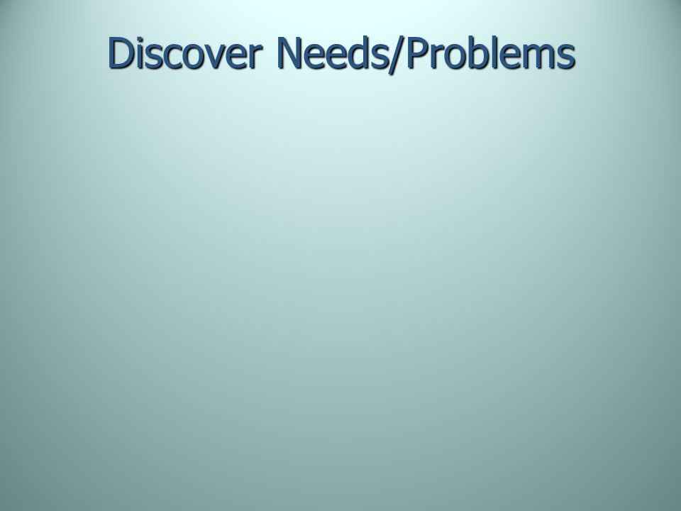 Discover Needs/Problems