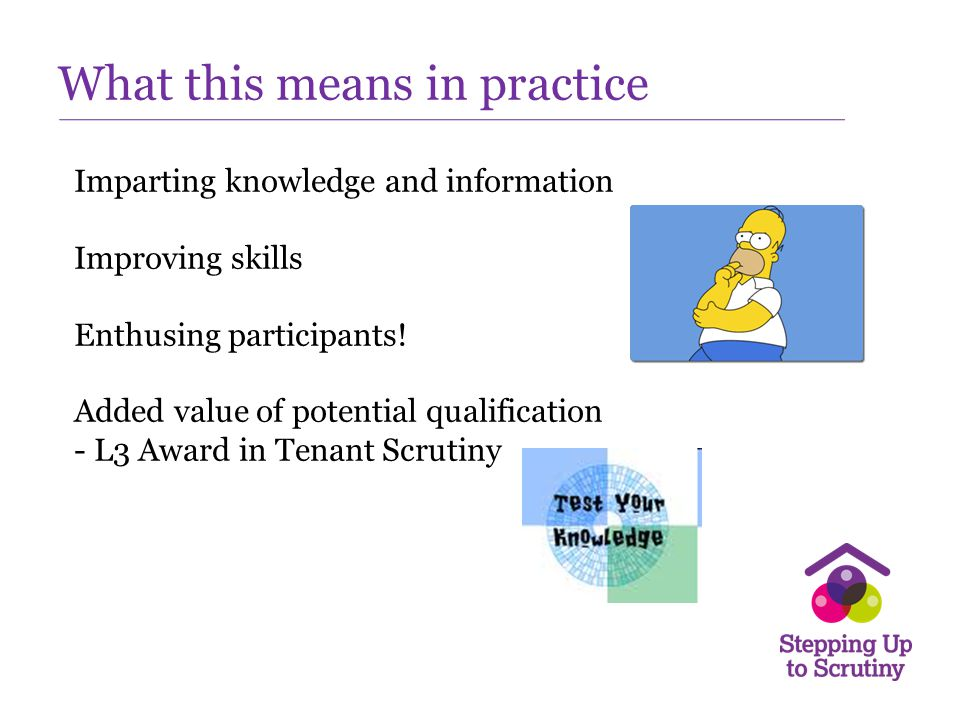What this means in practice Imparting knowledge and information Improving skills Enthusing participants! Added value of potential qualification - L3 A