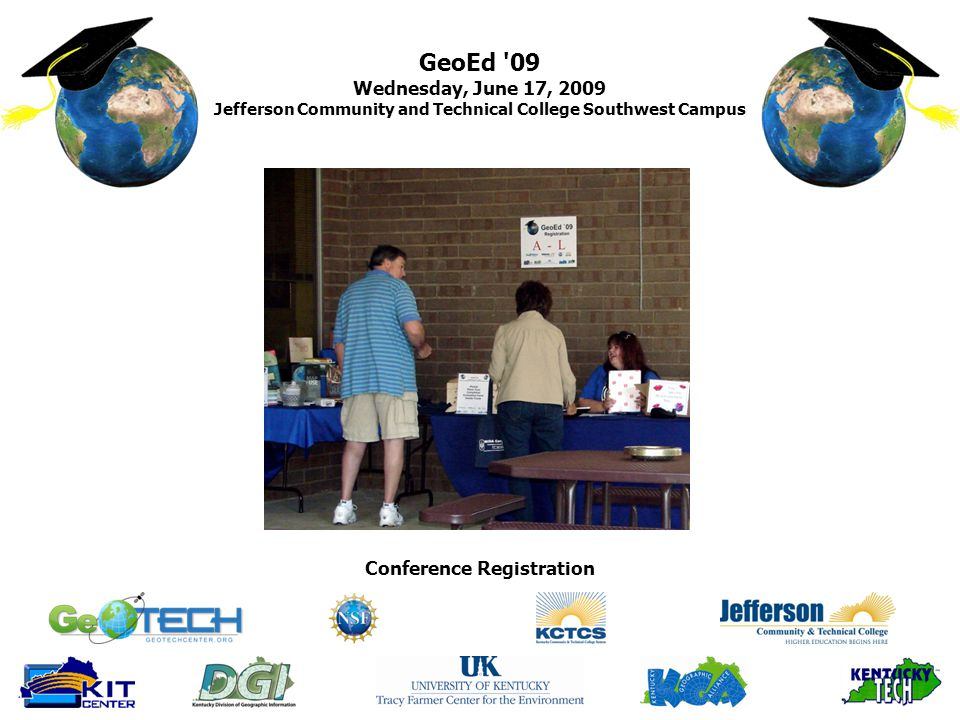 GeoEd 09 Wednesday, June 17, 2009 Jefferson Community and Technical College Southwest Campus Conference Registration