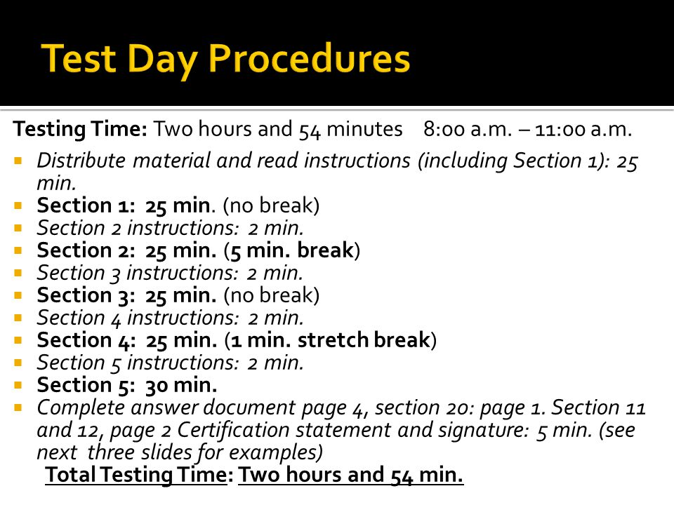 Testing Time: Two hours and 54 minutes 8:00 a.m. – 11:00 a.m.