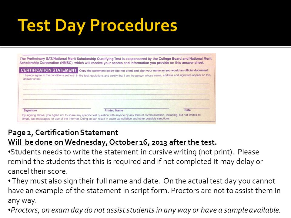 Page 2, Certification Statement Will be done on Wednesday, October 16, 2013 after the test.
