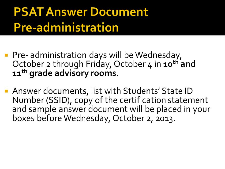  Pre- administration days will be Wednesday, October 2 through Friday, October 4 in 10 th and 11 th grade advisory rooms.