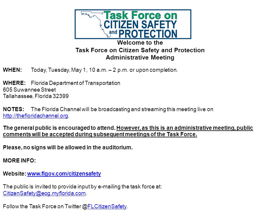 Welcome to the Task Force on Citizen Safety and Protection Administrative Meeting WHEN:Today, Tuesday, May 1, 10 a.m.