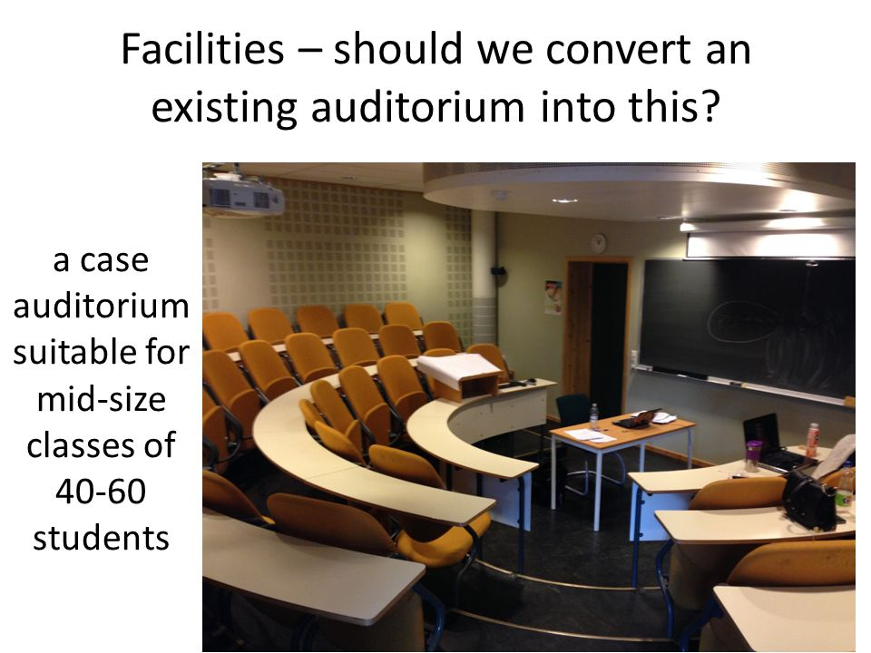 Facilities – should we convert an existing auditorium into this.