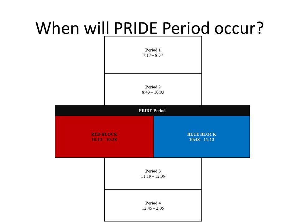 When will PRIDE Period occur?