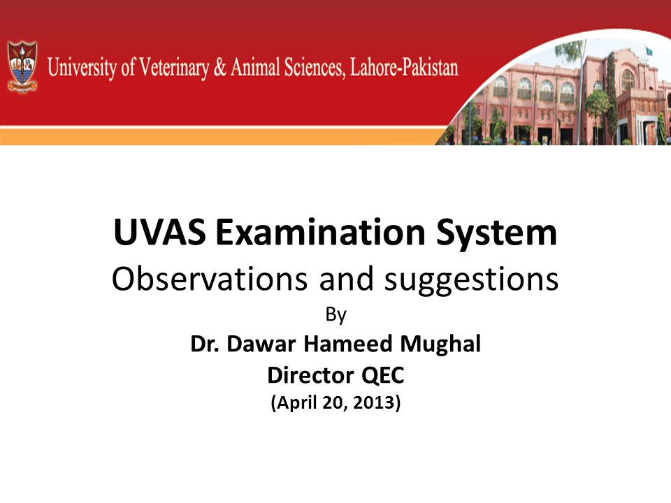 UVAS Examination System Observations and suggestions By Dr.