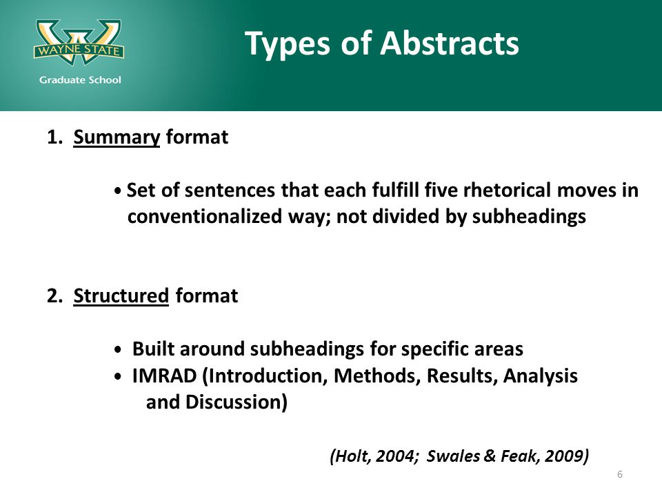 Types of Abstracts 1. Summary format Set of sentences that each fulfill five rhetorical moves in conventionalized way; not divided by subheadings 2. S