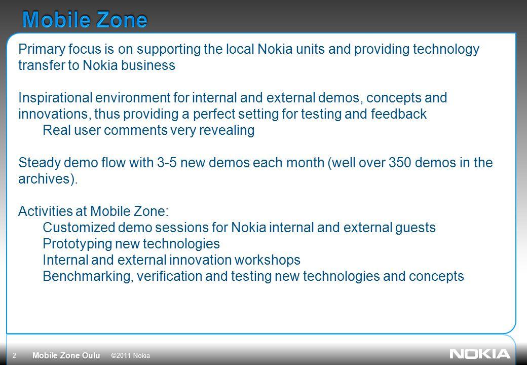 2 ©2011 Nokia Mobile Zone Oulu
