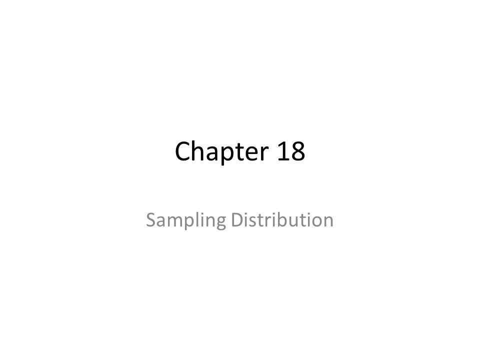 Chapter 18 Sampling Distribution