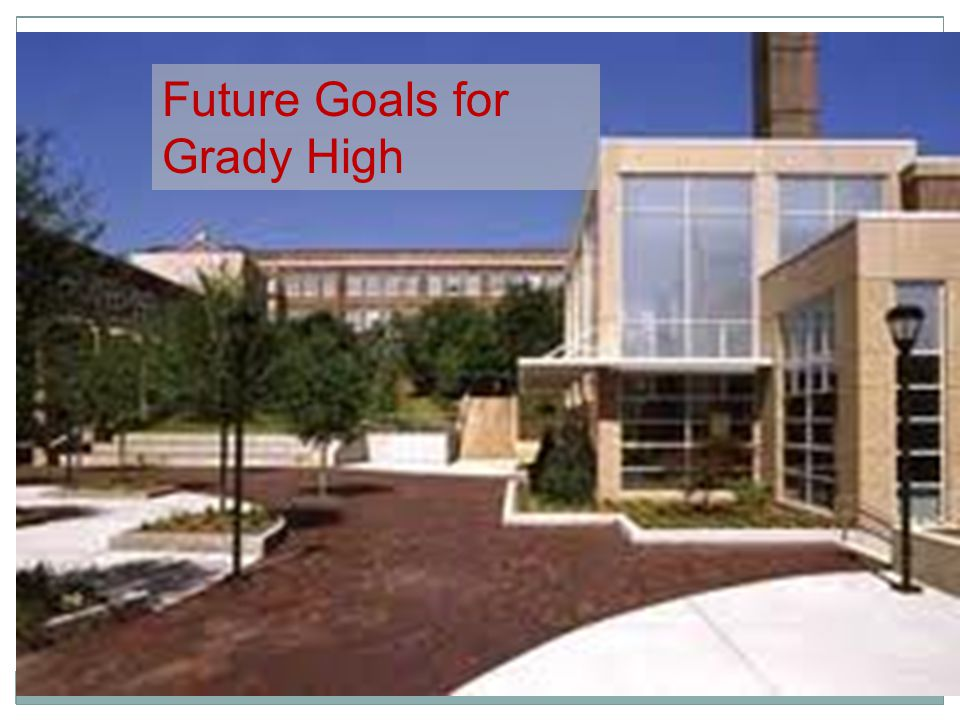 Future Goals for Grady High