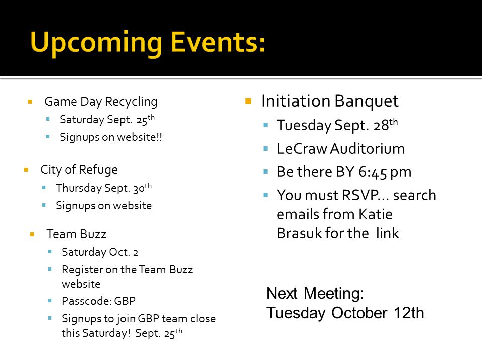  City of Refuge  Thursday Sept. 30 th  Signups on website  Team Buzz  Saturday Oct.