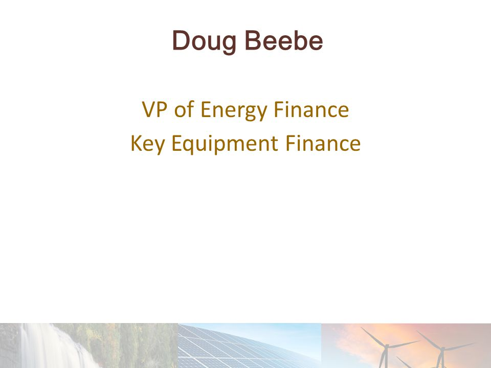 Doug Beebe VP of Energy Finance Key Equipment Finance