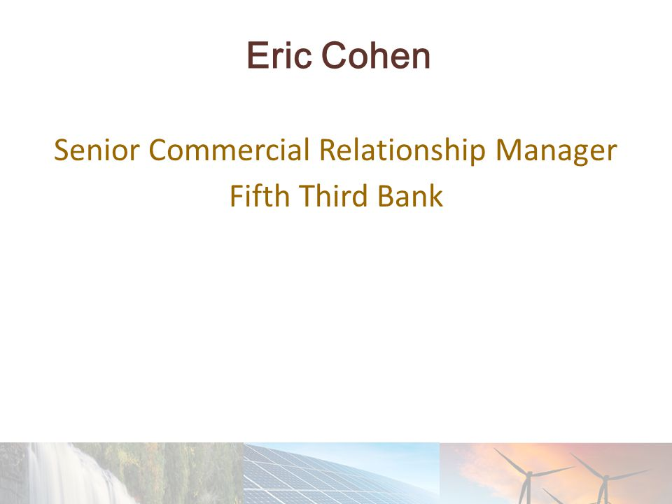 Eric Cohen Senior Commercial Relationship Manager Fifth Third Bank