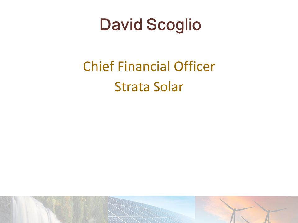 David Scoglio Chief Financial Officer Strata Solar