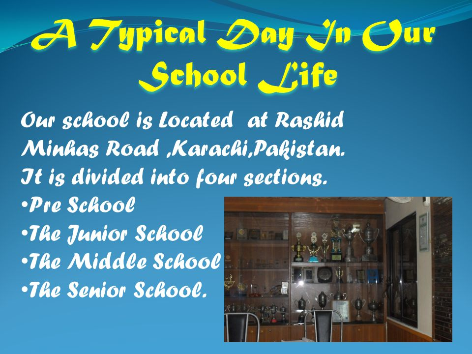 Our school is Located at Rashid Minhas Road,Karachi,Pakistan.