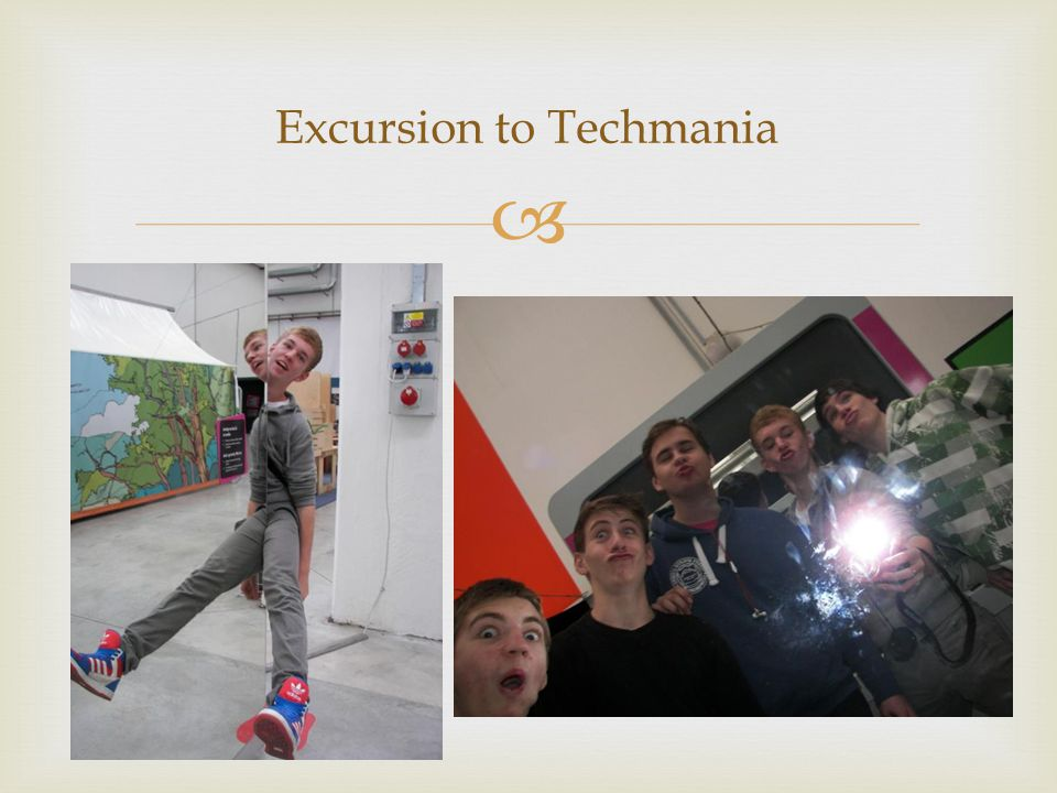  Excursion to Techmania