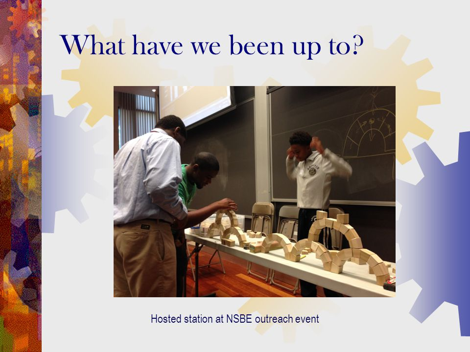 What have we been up to? Hosted station at NSBE outreach event