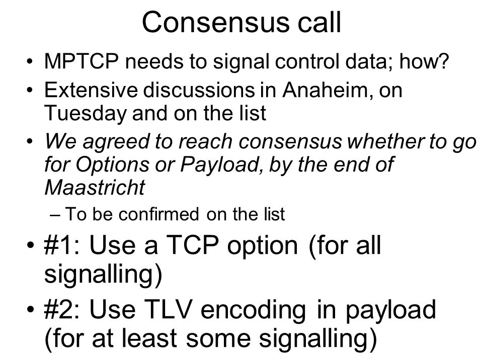 Consensus call MPTCP needs to signal control data; how.