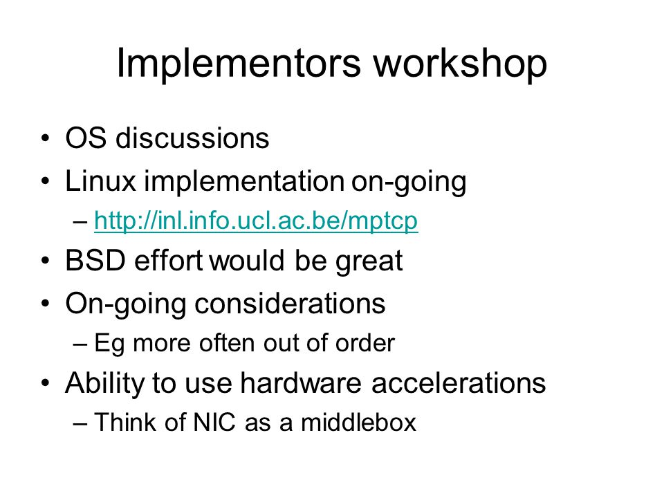 Implementors workshop Worth doing again Remote participation not easy Bay area workshop suggested