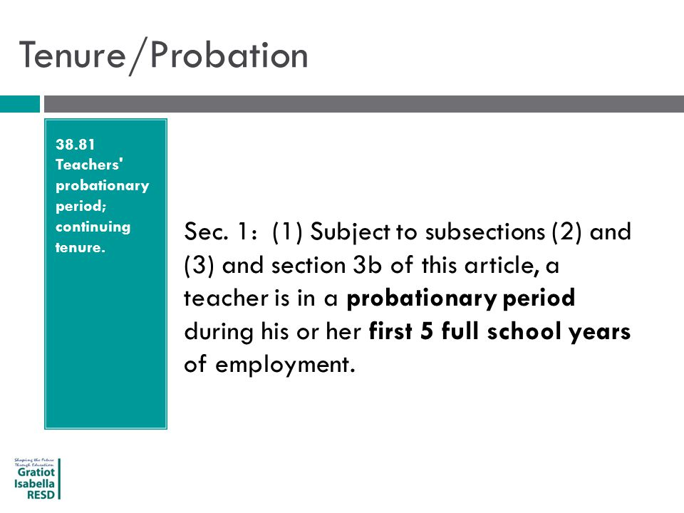 Tenure/Probation 38.81 Teachers probationary period; continuing tenure.