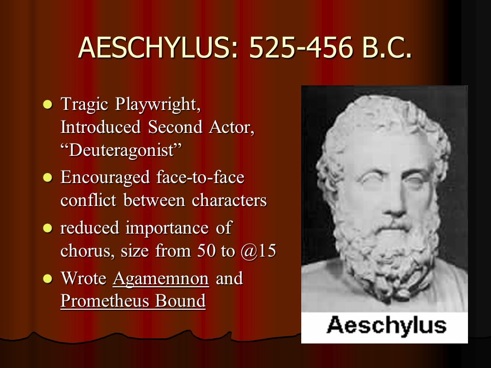 AESCHYLUS: 525-456 B.C.