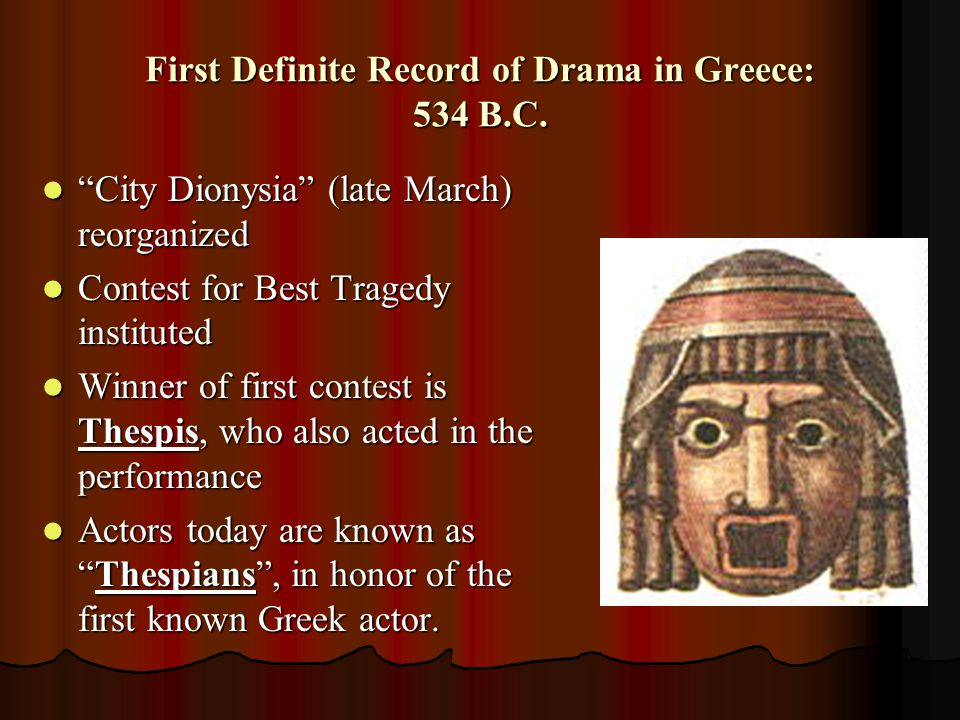 First Definite Record of Drama in Greece: 534 B.C.