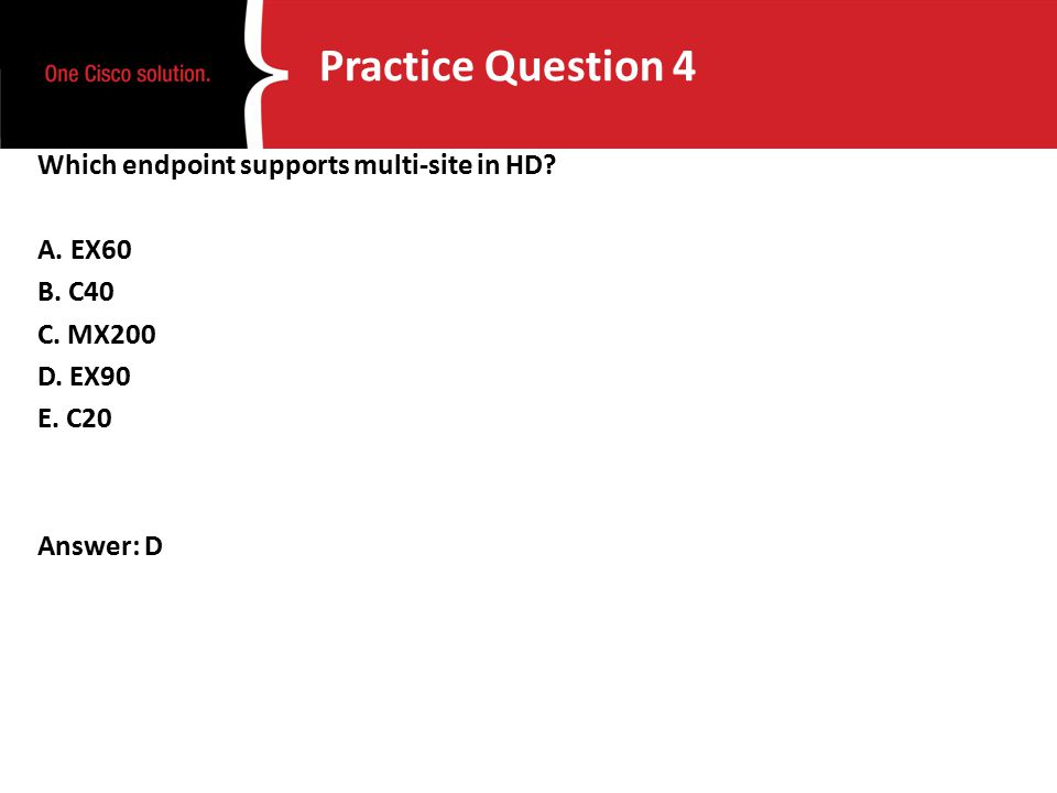 Practice Question 4 Which endpoint supports multi-site in HD.
