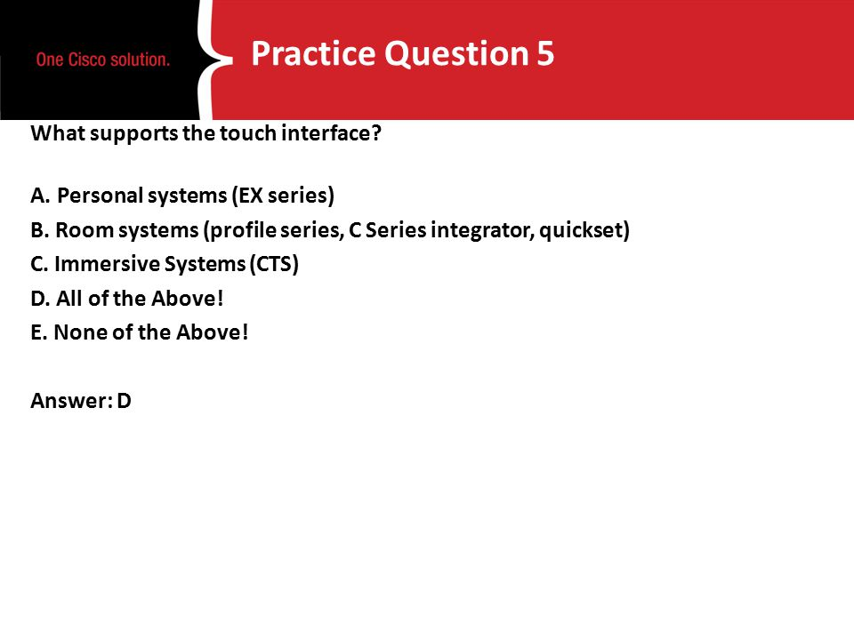 Practice Question 5 What supports the touch interface.