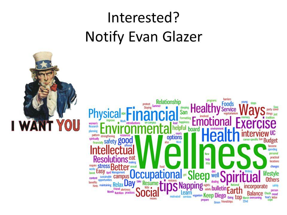 Interested? Notify Evan Glazer