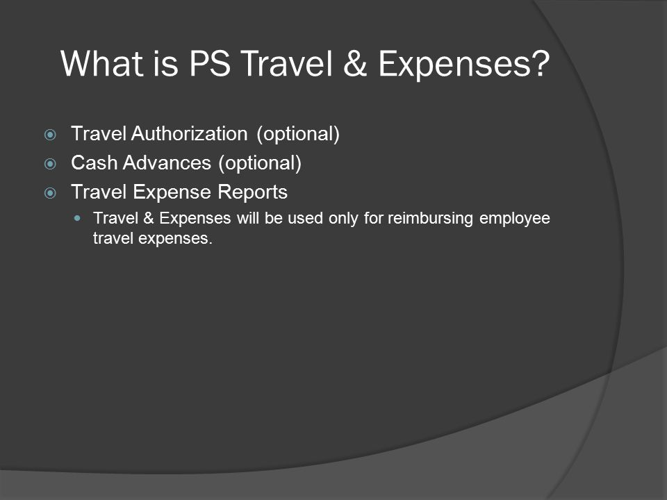 What is PS Travel & Expenses.