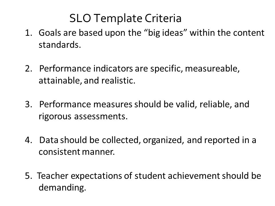 """1.Goals are based upon the """"big ideas"""" within the content standards. 2. Performance indicators are specific, measureable, attainable, and realistic. 3"""