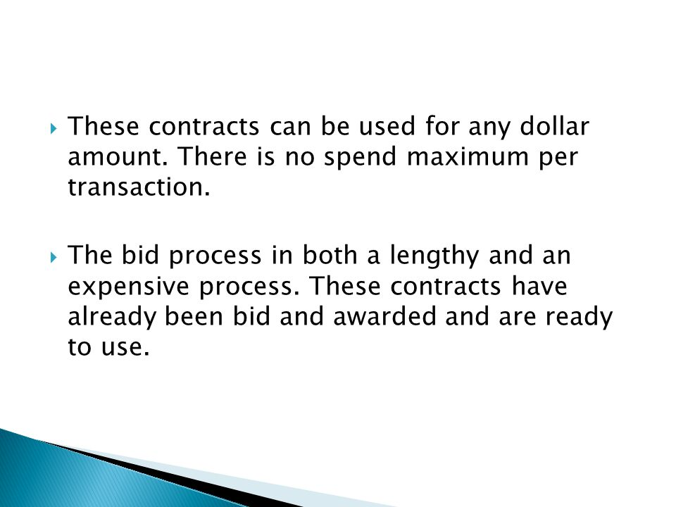  These contracts can be used for any dollar amount.