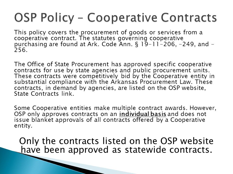 This policy covers the procurement of goods or services from a cooperative contract.