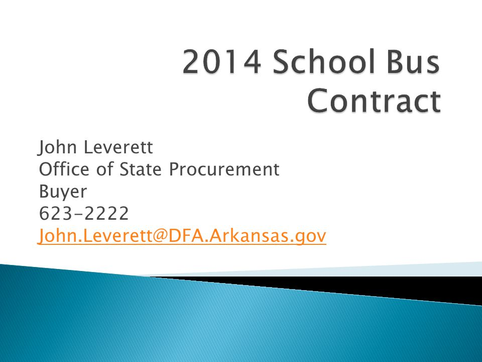 John Leverett Office of State Procurement Buyer 623-2222 John.Leverett@DFA.Arkansas.gov