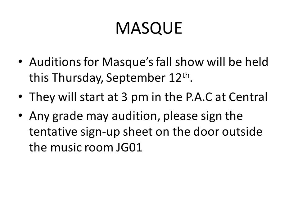 MASQUE Auditions for Masque's fall show will be held this Thursday, September 12 th.